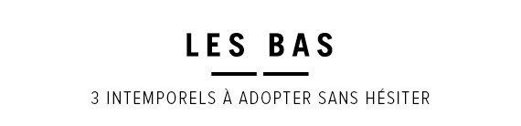 Les bas - 3 intemporels à adopter sans hésiter