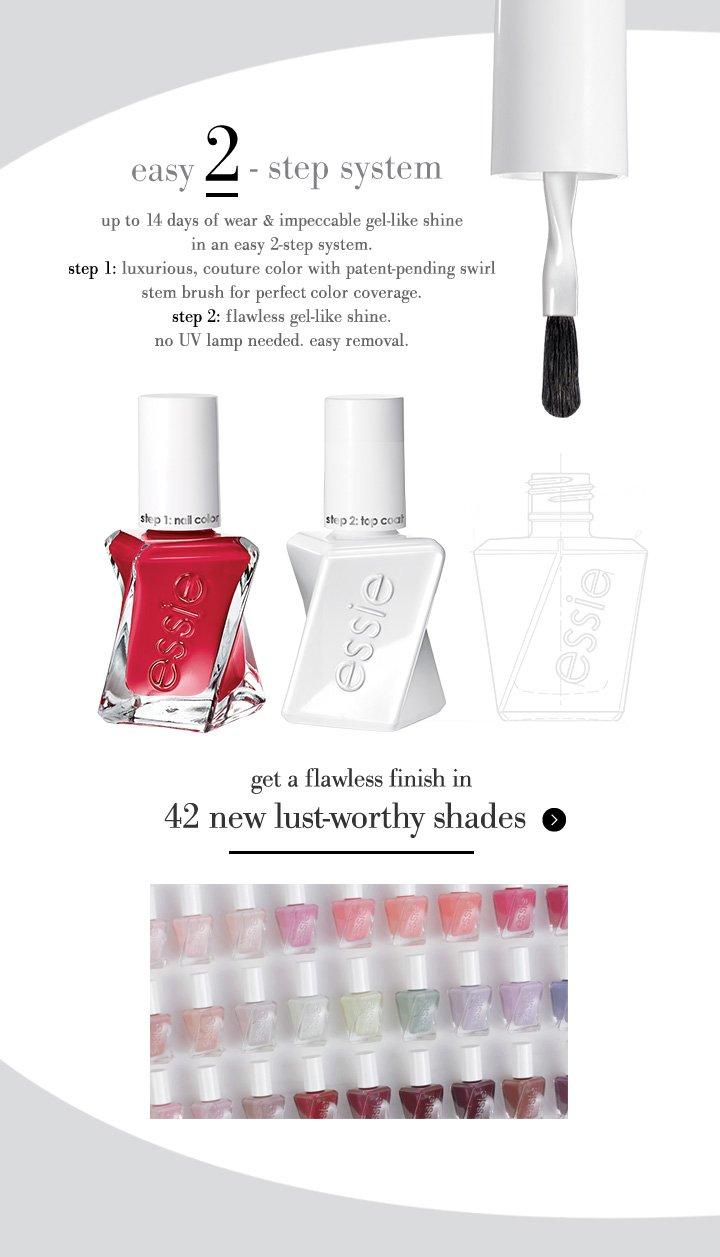 easy 2-step system; 42 new lust-worthy shades