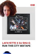 Lafayette x DJ SHU-G Run This City Mixtape