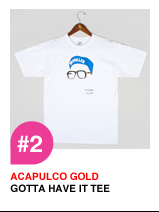 Acapulco Gold Gotta Have It Tee