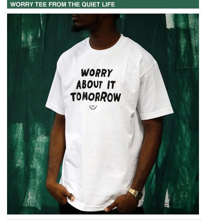 Worry Tee from The Quiet Life