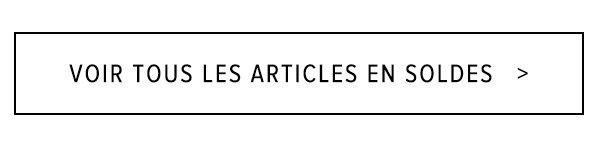 VOIR TOUS LES ARTICLES EN SOLDES
