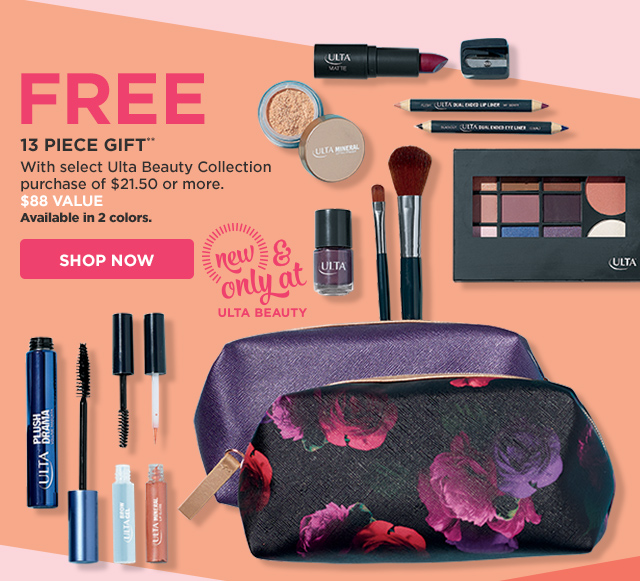 NEW! FREE 13 Piece Gift** with select Ulta Beauty Collection purchase of $21.50 or more.