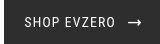 SHOP EVZERO →