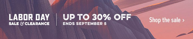 LABOR DAY SALE & CLEARANCE | UP TO 30% OFF - ENDS SEPTEMBER 5 - Shop the sale