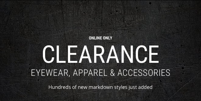 CLEARANCE: EYEWEAR, APPAREL & ACCESSORIES