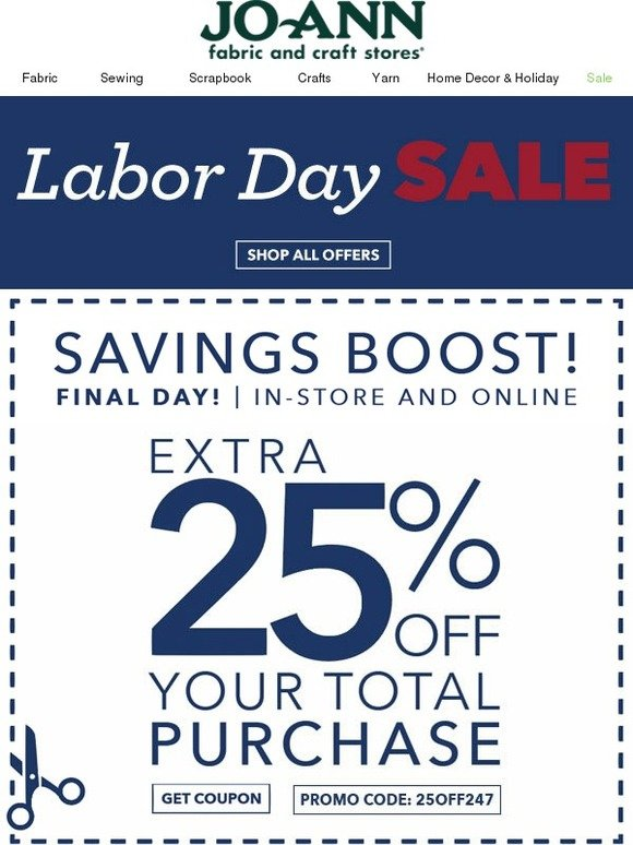 Jo ann fabric and craft store final day extra 25 off for Joann craft store hours