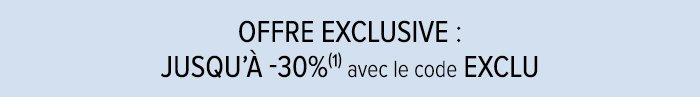 OFFRE EXCLUSIVE: -30% DÈS 300€ D'ACHAT AVEC LE CODE