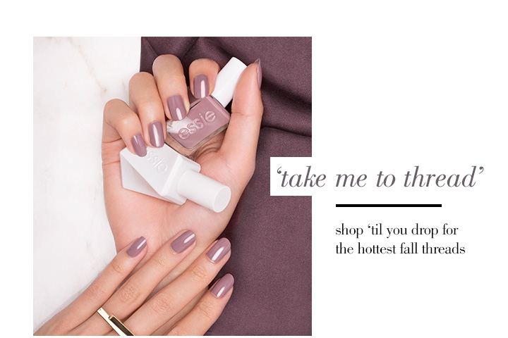 gel couture shades for fall | 'take me to thread' | shop 'til you drop for the hottest fall threads