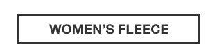40% OFF ALL FLEECE | SHOP WOMEN