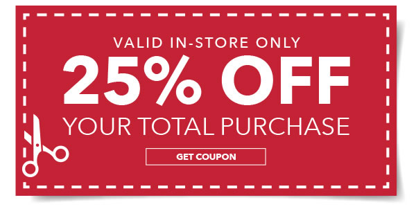 Valid in-store  only 25% off your total purchase. Get coupon.