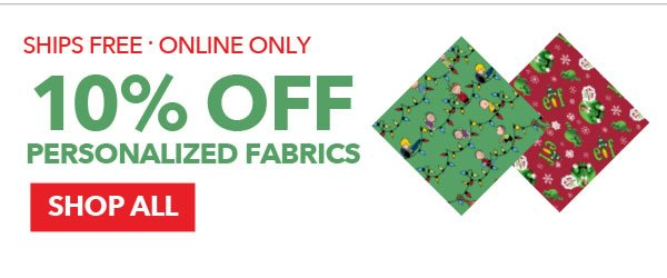 10% off Personalized Fabrics. Shop All.
