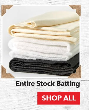 Up to 50% off Entire Stock Batting. Shop All.