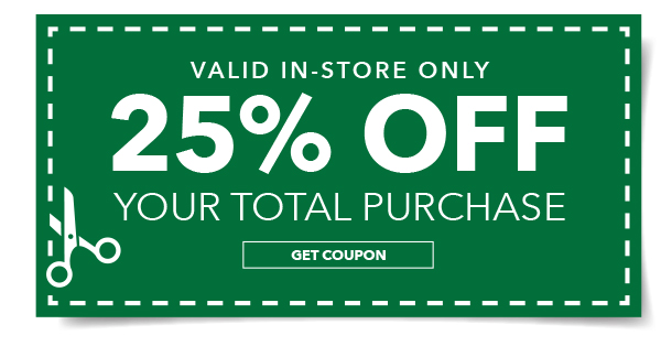 In-store Only 25% off Your Total Purchase. GET COUPON.