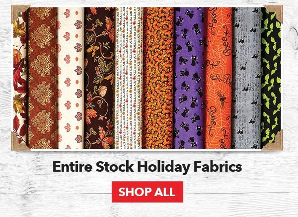 Up to 50% off Entire Stock Holiday Fabrics. SHOP ALL.
