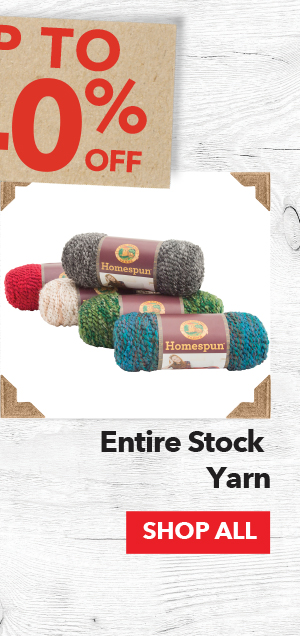 Up to 40% off Entire Stock Yarn. SHOP ALL.