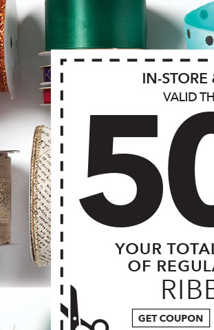 In-store & Online 50% off Your Total Purchase of Regular-Priced Ribbon. GET COUPON.