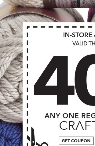 In-store & Online 40% off Any One Regular-Priced Craft Item. GET COUPON.