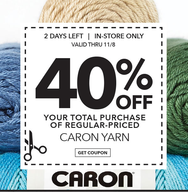 In-store Only 40% off Your Total Purchase of Regular-Priced Caron Yarn. GET COUPON.