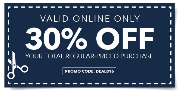 Online Only 30% off Your Total Regular-Priced Purchase. PROMO CODE: DEALB16.
