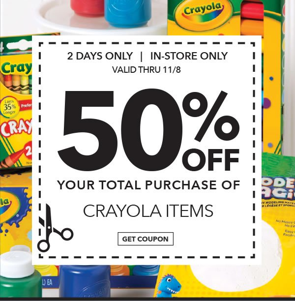 In-store Only 50% off Your Total Purchase of Crayola Items. GET COUPON.
