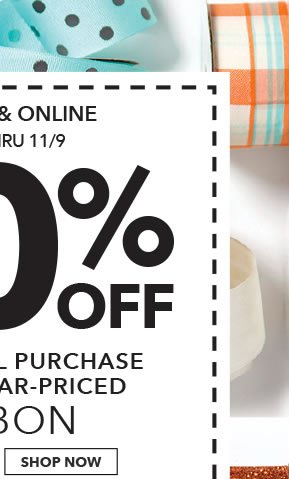 In-store & Online 50% off Your Total Purchase of Regular-Priced Ribbon. SHOP NOW.