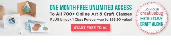 One Month Free Unlimited Access to all 700+ Online Art and Craft Classes. START FREE TRIAL.