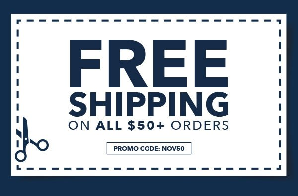 Free Shipping on all orders $50+. PROMO CODE: NOV50.