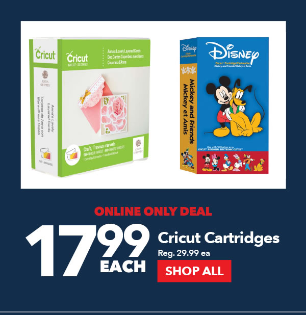 Online Only Deal. 17.99 each. Cricut Cartridges. SHOP ALL.