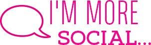 I'M MORE SOCIAL...
