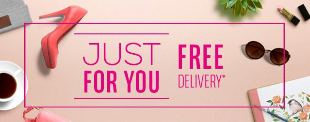 JUST FOR YOU FREE DELIVERY*