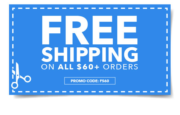 ONLINE ONLY. Free Shipping on All Orders $60+. PROMO CODE: FS60.