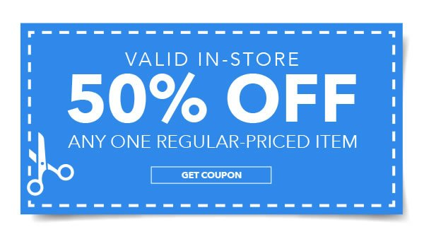 Valid In-Store. 50% Off Any One Regular-Priced Item. GET COUPON.