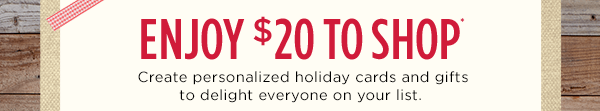 Enjoy $20 to shop*.