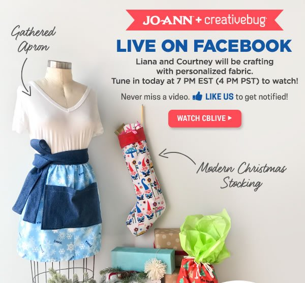 Joann + Creativebug Live on Facebook. Liana and Courtney will be crafting with personalized fabric. Tune in today at 7pm EST to watch! WATCH CBLIVE.