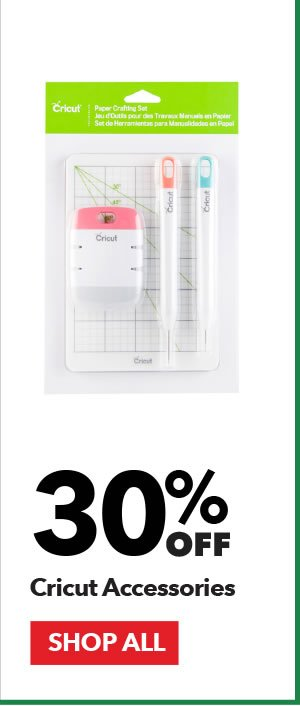 30% off Cricut Accessories. SHOP ALL.