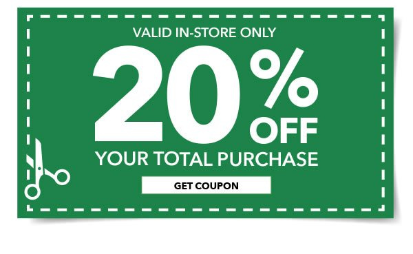 In-Store. 20% Off Your Total Purchase. GET COUPON.