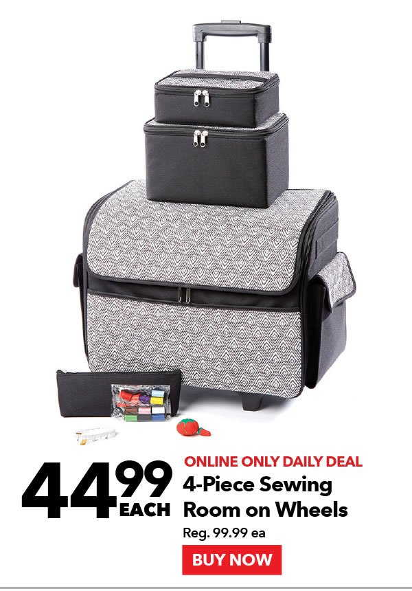 Online Only Daily Deal. $44.99 Each. 4-Piece Sewing Room on Wheels. BUY NOW.