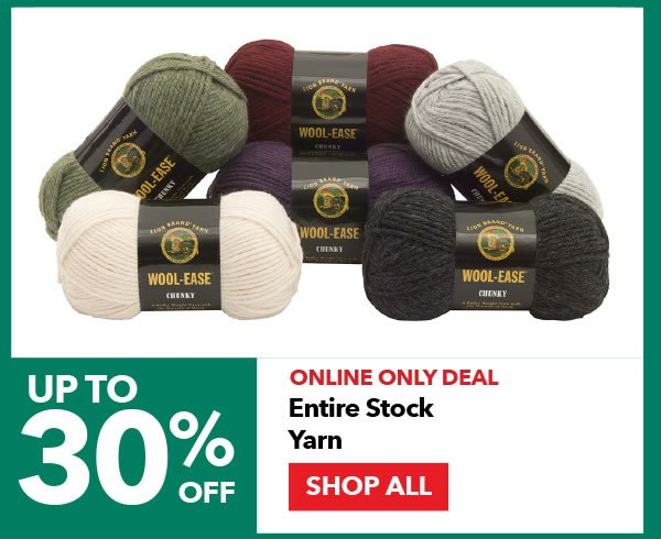 Online Only Deal 30% off Entire Stock Yarn. Shop All.