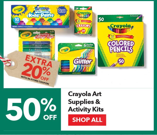 50% off + Extra 20% off with In-Store coupon Crayola Art Supplies & Activity Kits. Shop All.