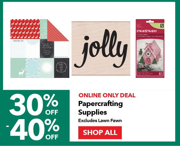Online Only Deal 30% off - 40% off Papercrafting Supplies. Excludes Lawn Fawn. Shop All.