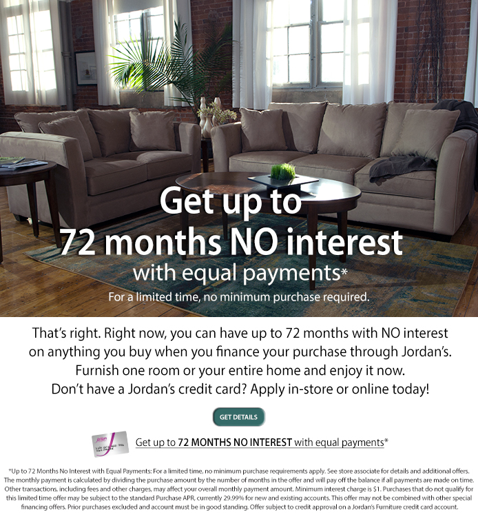 jordan's furniture: for a limited time – get up to 72 months no