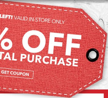 2 Days Left! Valid In-Store Only. 20% off Your Total Purchase. GET COUPON.