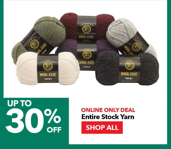 Online Only Up to 30% off Entire Stock Yarn. SHOP ALL.