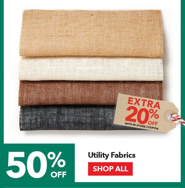 50% off + Extra 20% off with coupon Utility Fabrics. SHOP ALL.