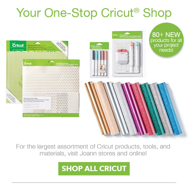 Your One-Stop Cricut Shop. 80+ NEW products for all your project needs! For the largest assortment of Cricut products, tools, and materials visit Joann stores and online! SHOP ALL CRICUT.