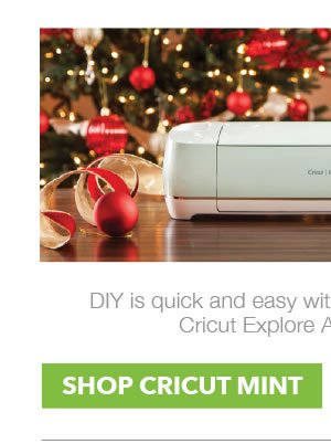 DIY is quick and easy with Cricut Explore Air and Cricut Explore Air 2 machines! SHOP CRICUT MINT.