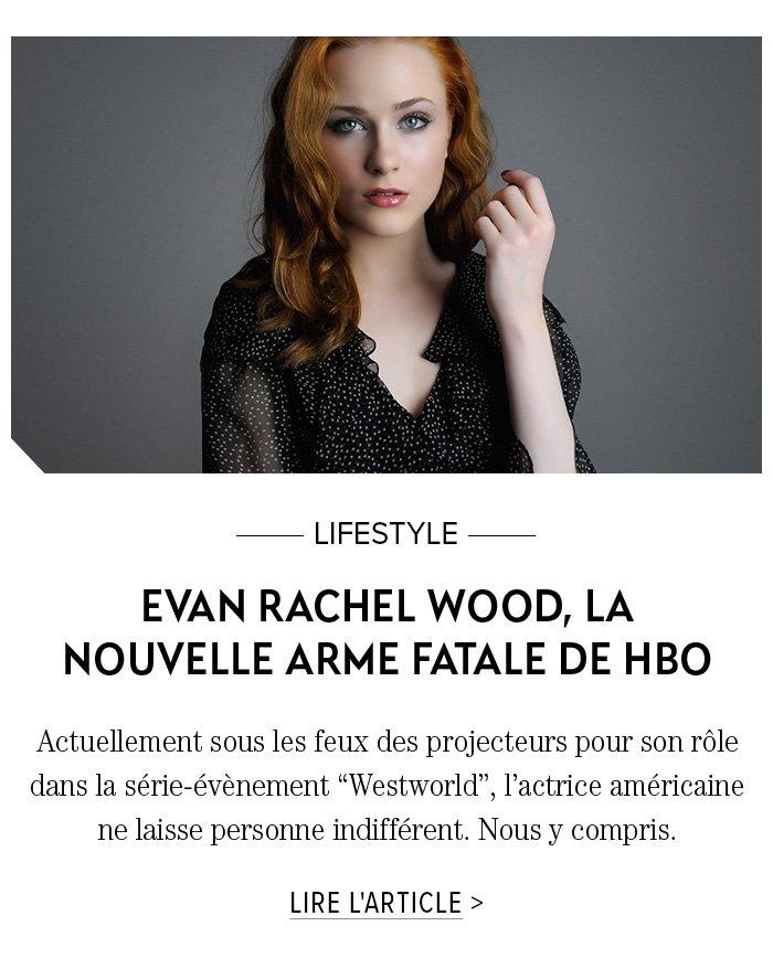 EVAN RACHEL WOOD, LA NOUVELLE ARME FATALE DE HBO