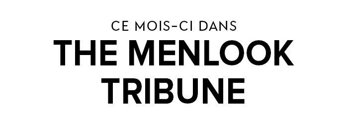CE MOIS-CI DANS THE MENLOOK TRIBUNE