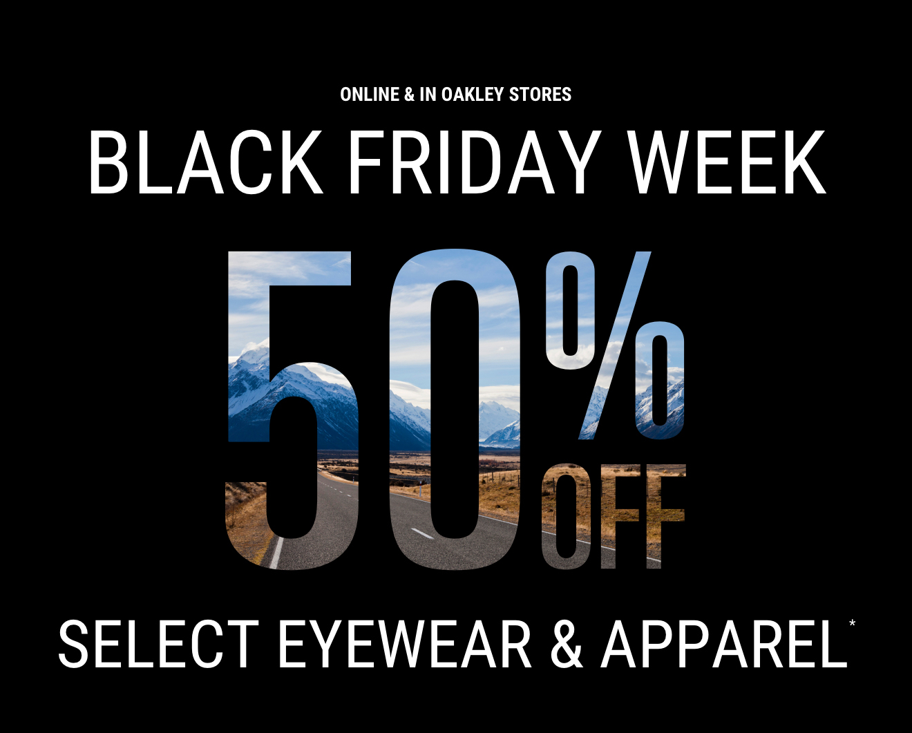 BLACK FRIDAY 50% OFF SELECT EYEWEAR AND APPAREL